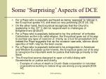 some surprising aspects of dce