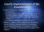 court s implementation of no establishment