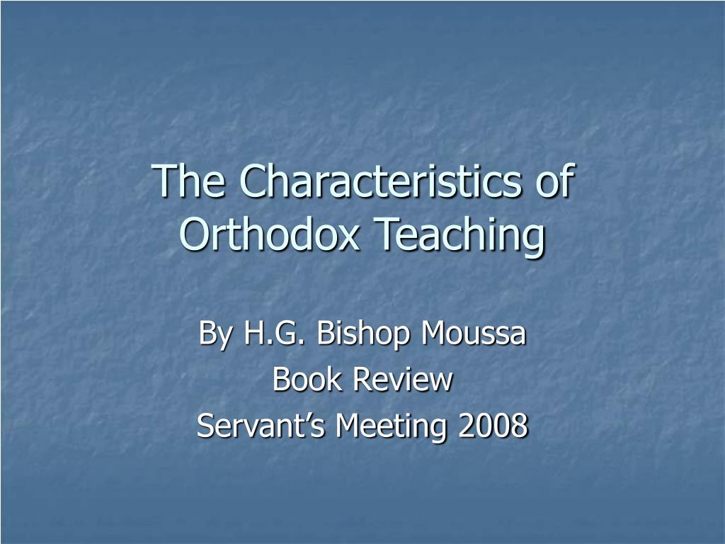 the characteristics of orthodox teaching l.