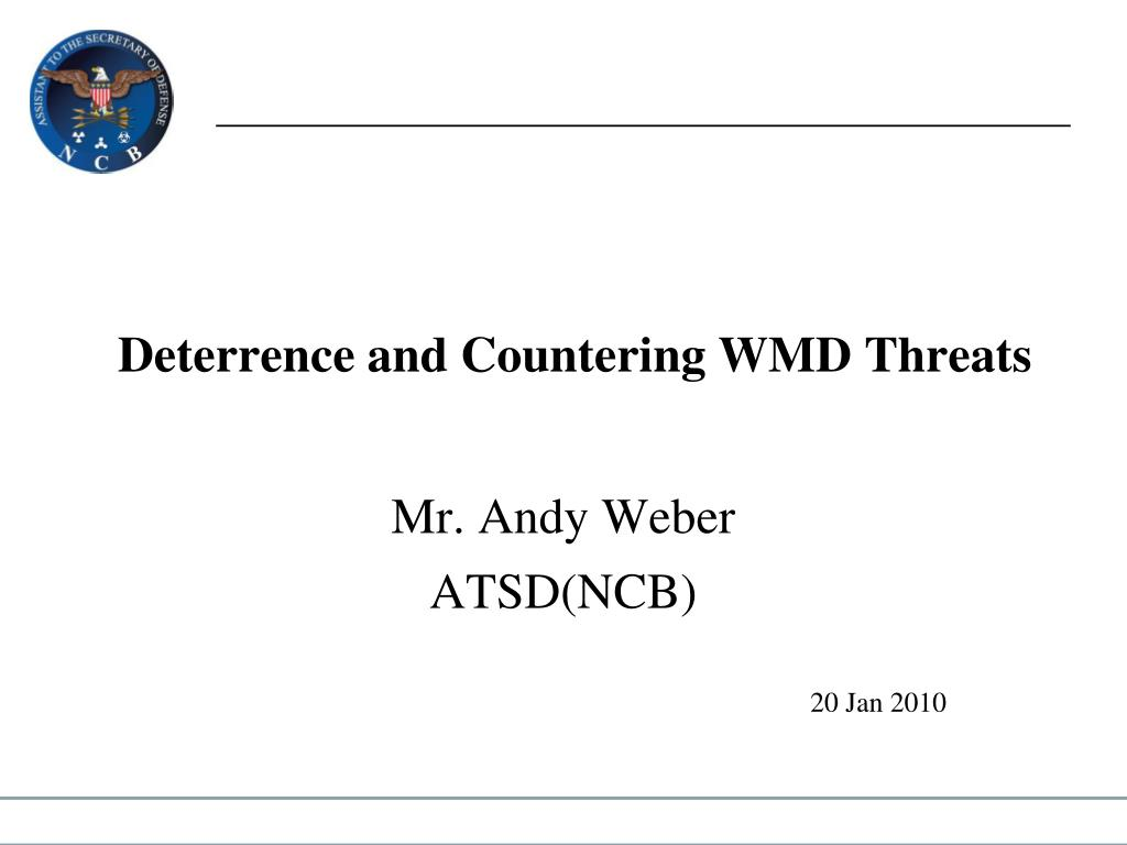 deterrence and countering wmd threats l.