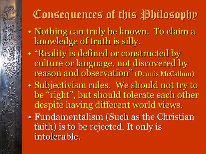 Consequences of this Philosophy