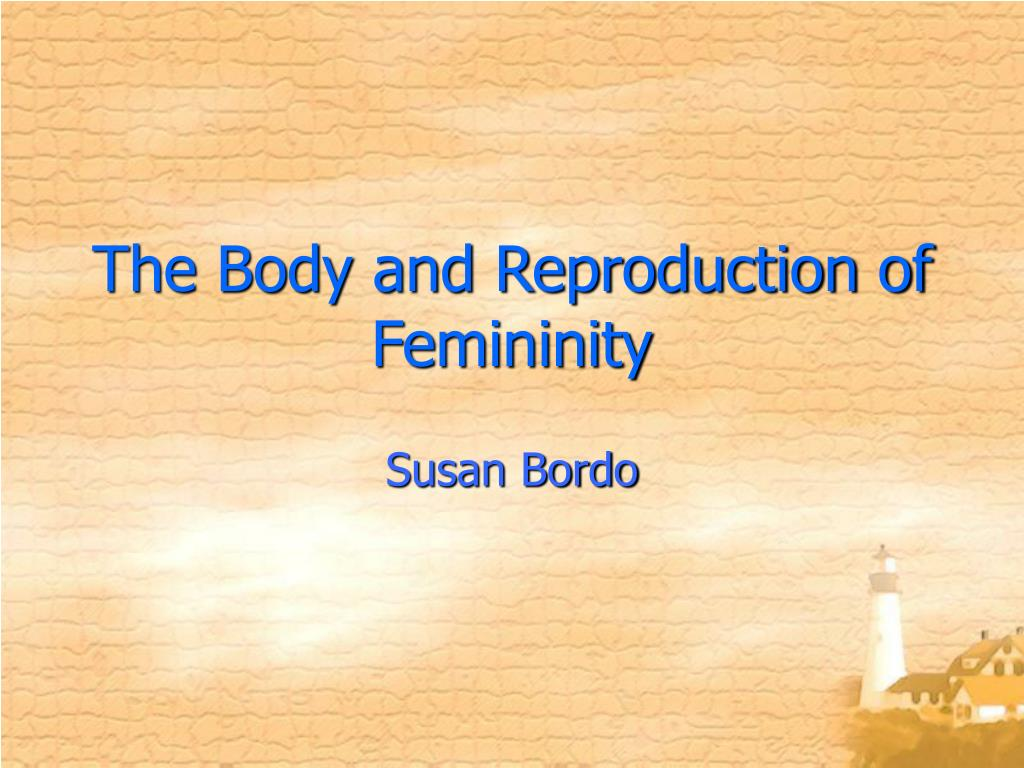 the body and reproduction of femininity l.