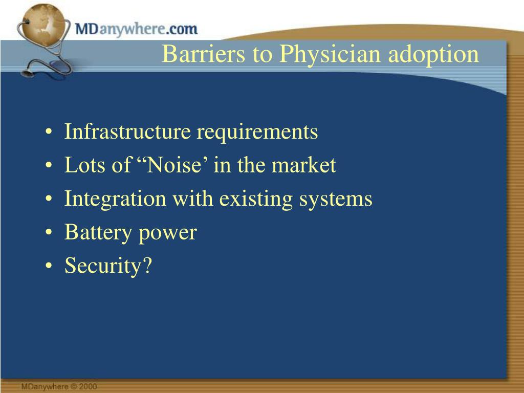 Barriers to Physician adoption