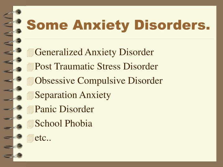 Some anxiety disorders