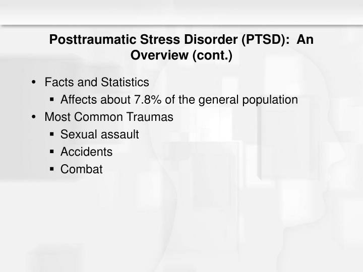 overview of posttraumatic stress disorder ptsd essay Post-traumatic stress disorder or ptsd is a mental disorder, which can occur after a traumatic event outside the range of normal human experience.