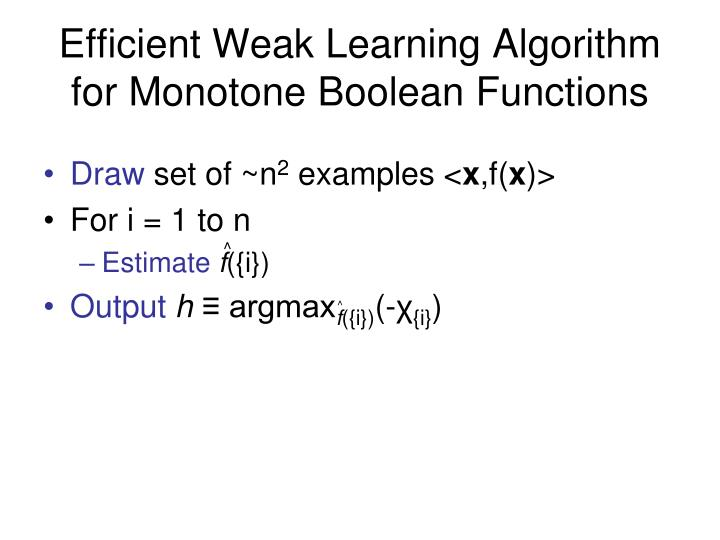 Efficient Weak Learning Algorithm for Monotone Boolean Functions