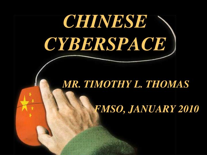 Chinese cyberspace mr timothy l thomas fmso january 2010