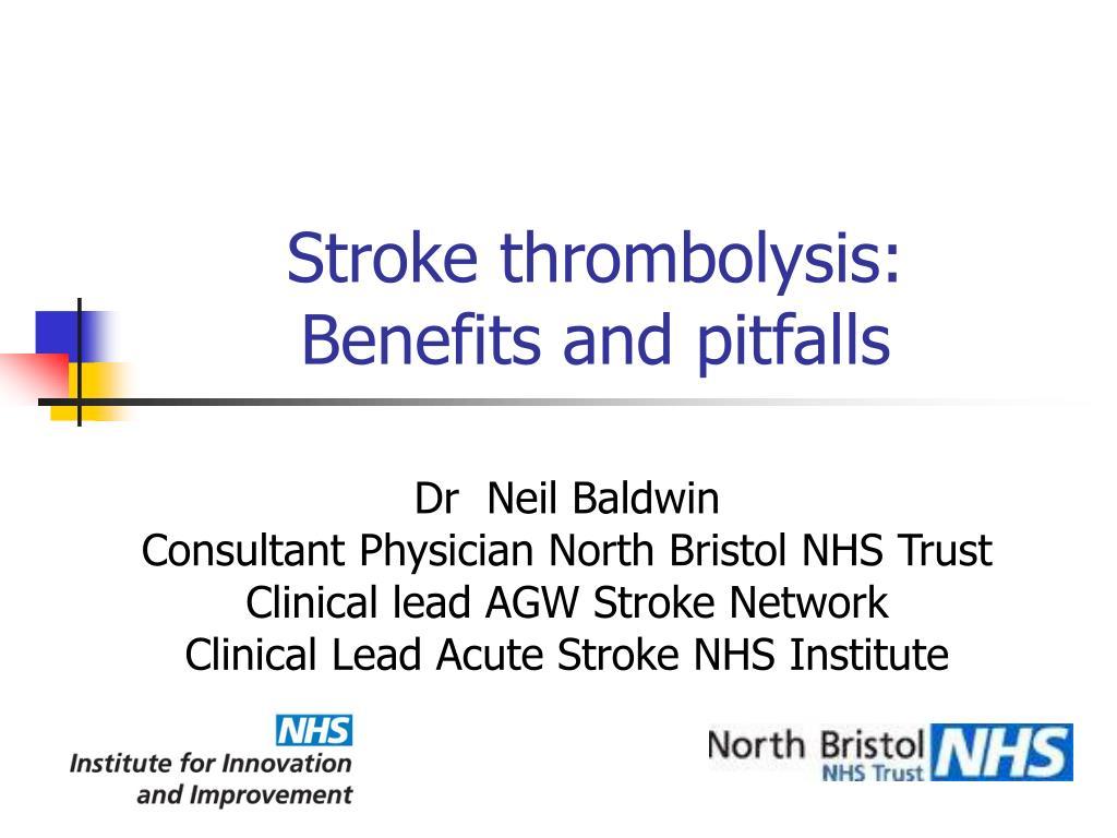 stroke thrombolysis benefits and pitfalls l.
