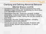 clarifying and defining abnormal behavior mental illness cont d8