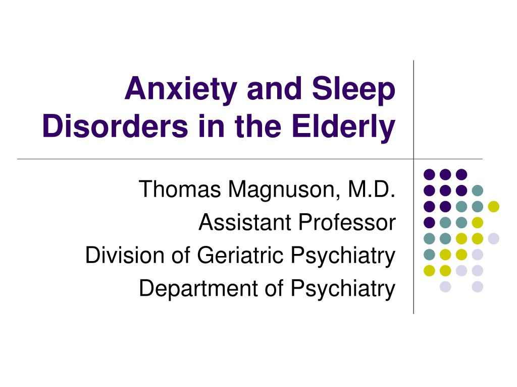 anxiety and sleep disorders in the elderly l.