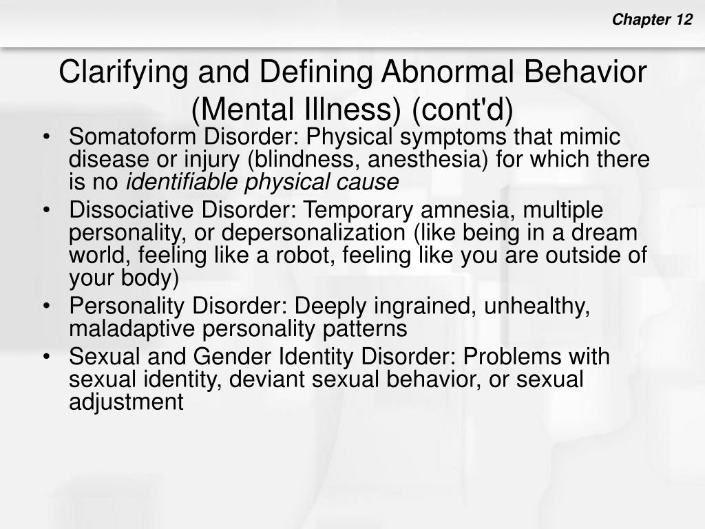 Clarifying and Defining Abnormal Behavior (Mental Illness) (cont'd)