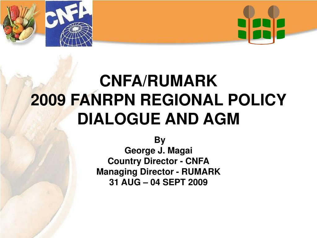 cnfa rumark 2009 fanrpn regional policy dialogue and agm l.