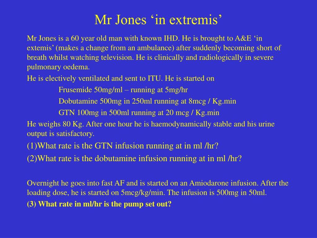 Mr Jones 'in extremis'