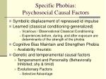specific phobias psychosocial causal factors