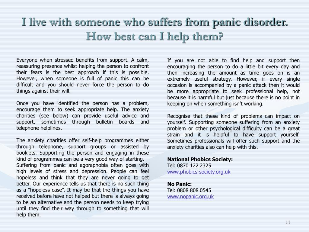 I live with someone who suffers from panic disorder. How best can I help them?
