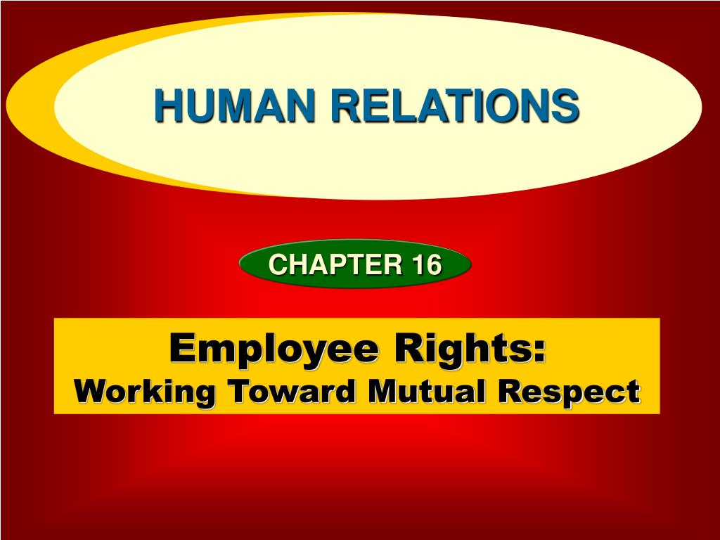 employee rights working toward mutual respect l.