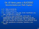 os 10 itens para o sucesso recomendados por mark hughes71