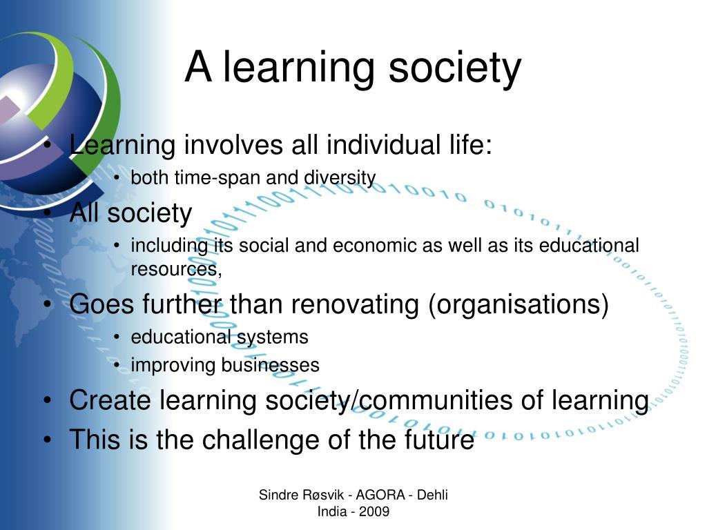A learning society