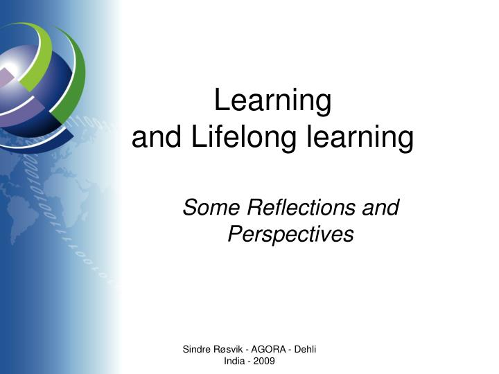 Learning and lifelong learning