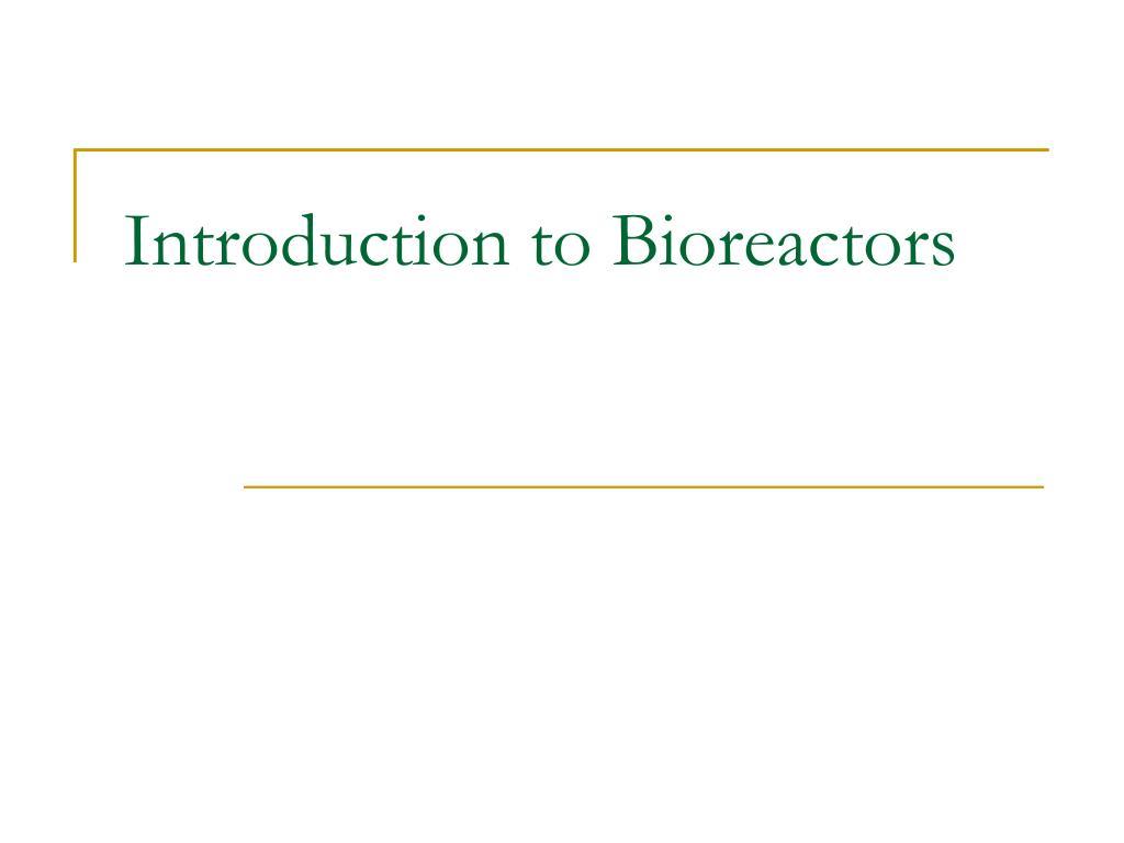 introduction to bioreactors l.