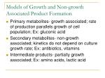 models of growth and non growth associated product formation