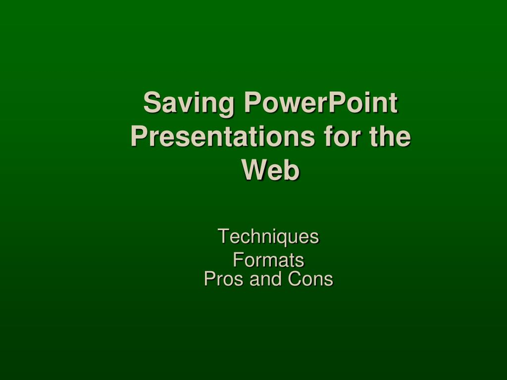saving powerpoint presentations for the web l.