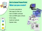 get to know powerpoint what can you create