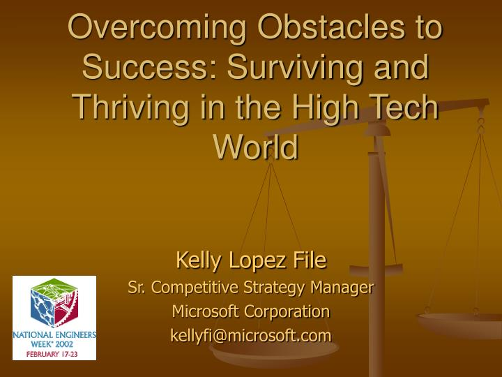 Overcoming obstacles to success surviving and thriving in the high tech world