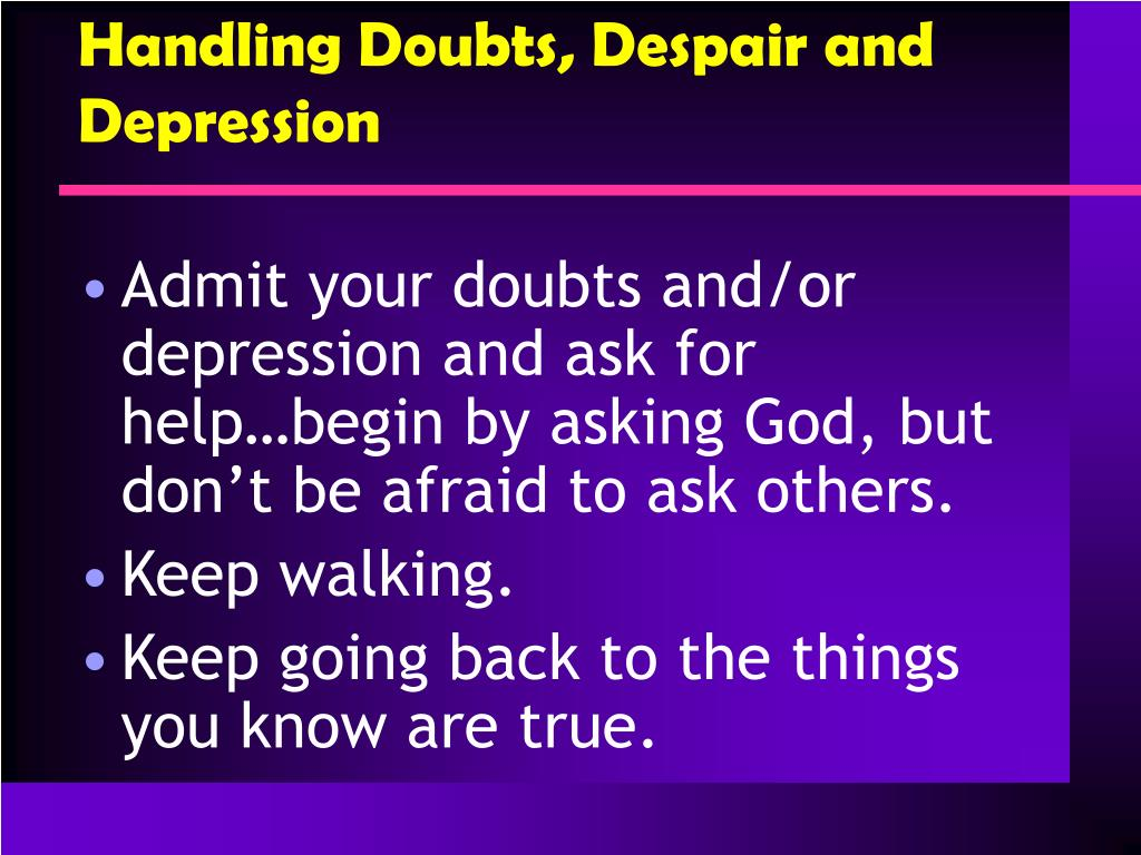 Handling Doubts, Despair and Depression