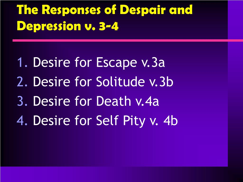 The Responses of Despair and Depression v. 3-4