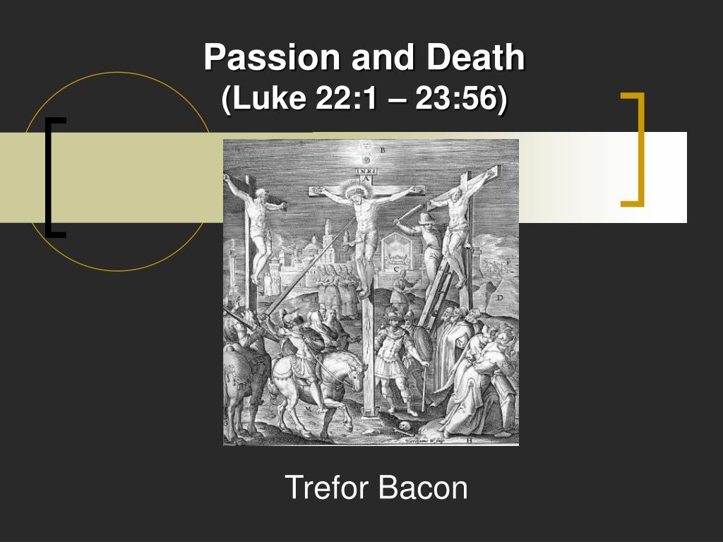 passion and death luke 22 1 23 56 l.