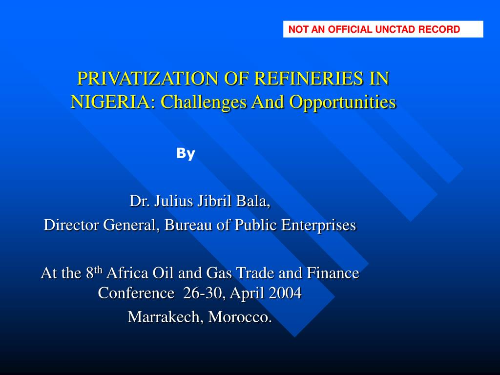 privatization of refineries in nigeria challenges and opportunities l.