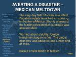 averting a disaster mexican meltdown