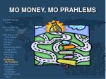 mo money mo prahlems