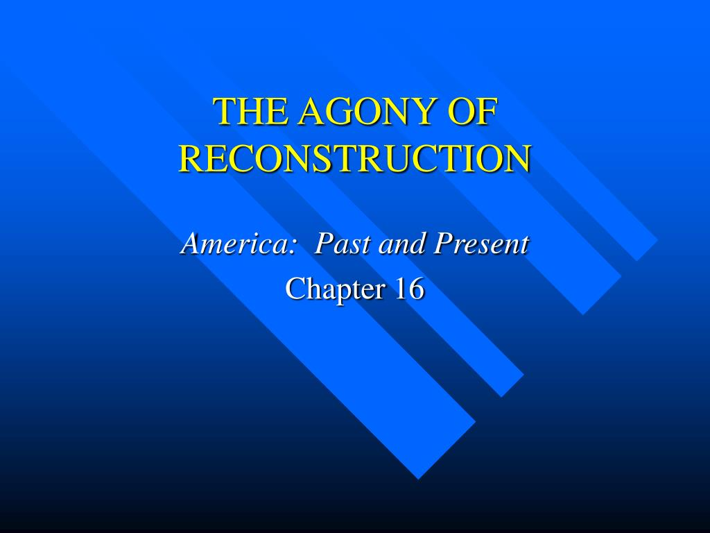 the agony of reconstruction l.