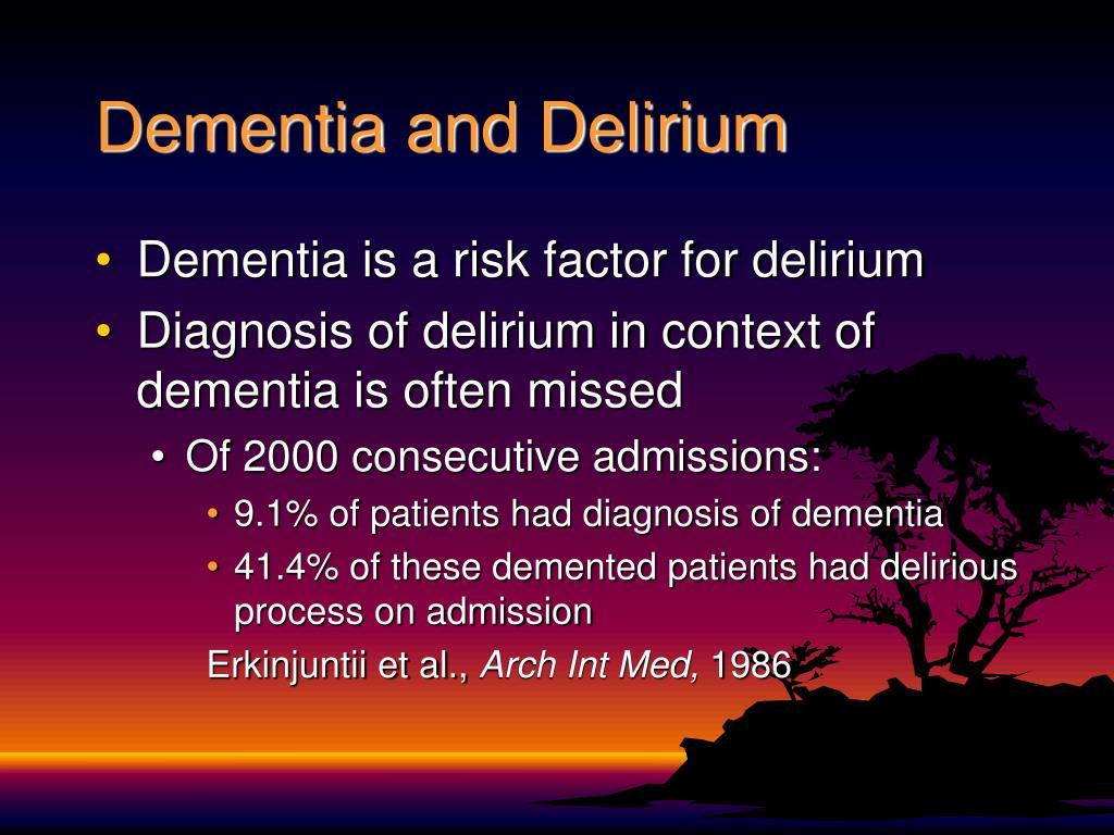 Dementia and Delirium