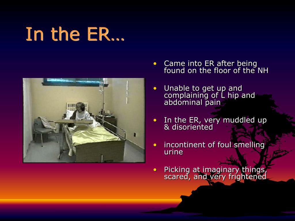 In the ER…