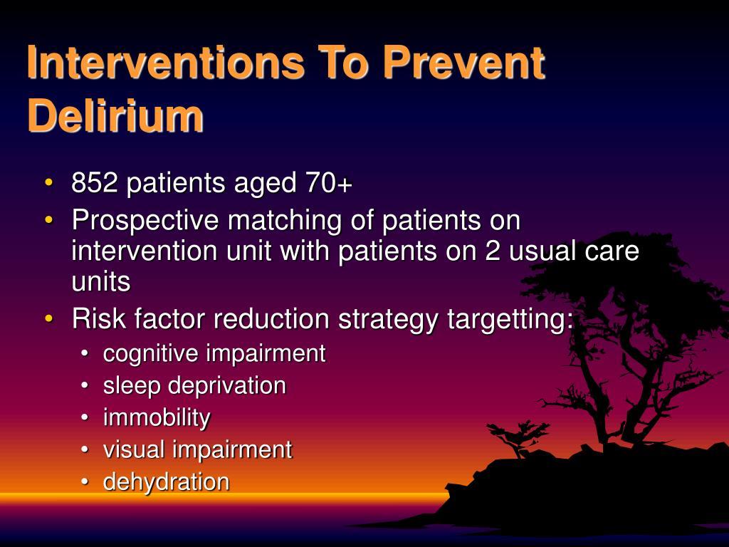 Interventions To Prevent Delirium