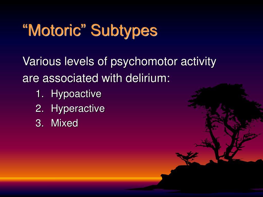 """Motoric"" Subtypes"