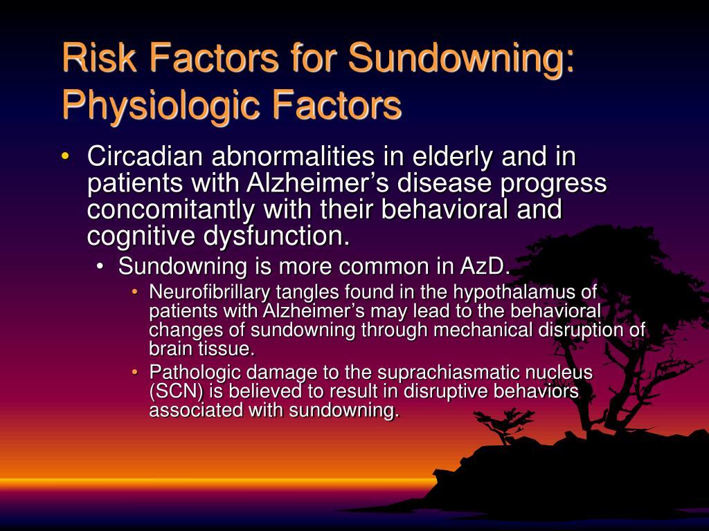 Risk Factors for Sundowning: Physiologic Factors