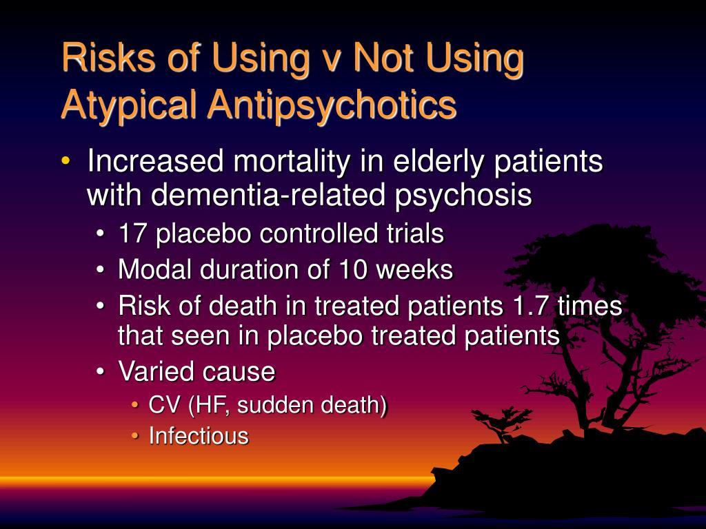 Risks of Using v Not Using Atypical Antipsychotics