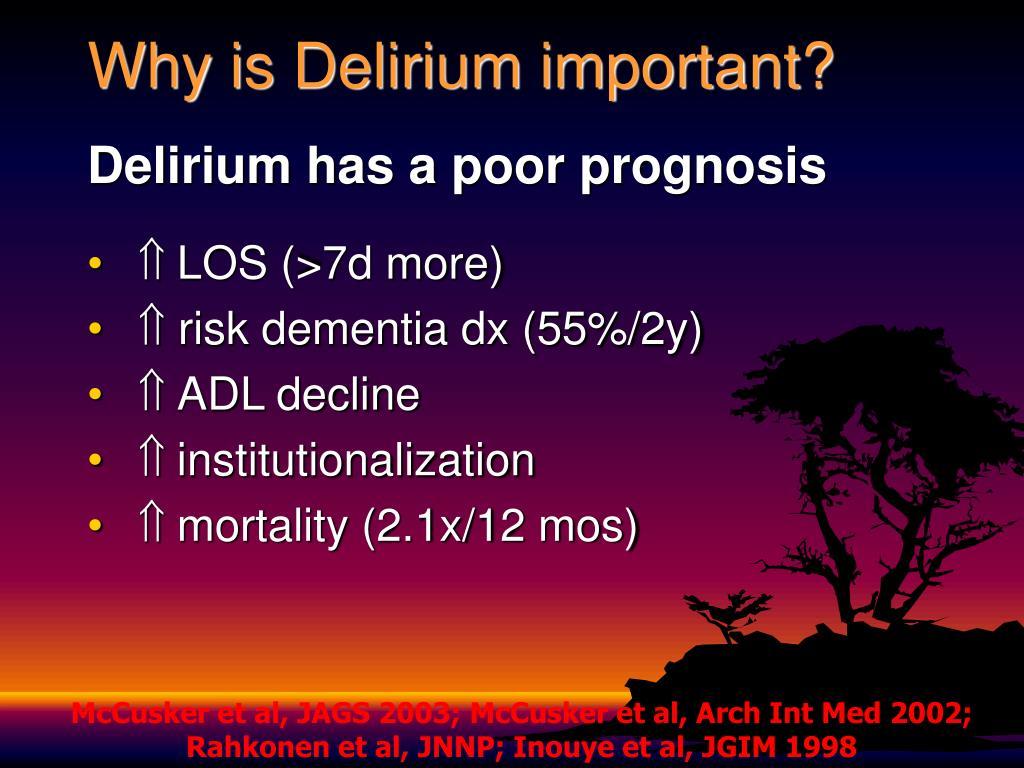 Why is Delirium important?
