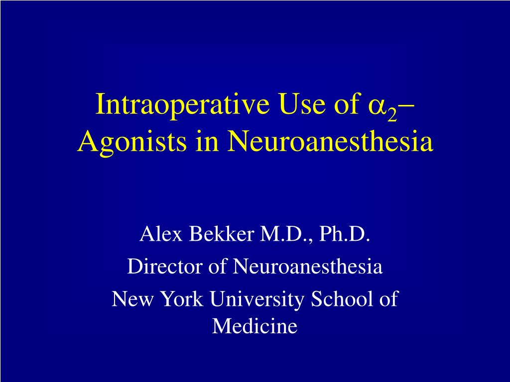 intraoperative use of a 2 agonists in neuroanesthesia l.
