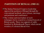 partition of bengal 1905 11