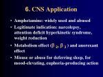 6 cns application