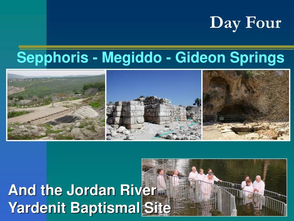 Sepphoris - Megiddo - Gideon Springs
