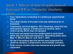 study 3 effects of time of application of surround wp on magnolia blueberry plants