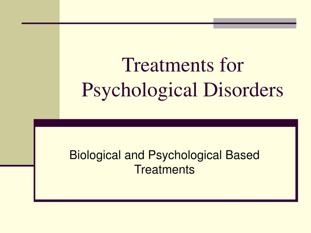 treatments for psychological disorders l.