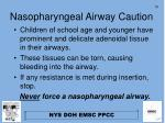 nasopharyngeal airway caution