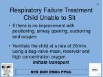 respiratory failure treatment child unable to sit12